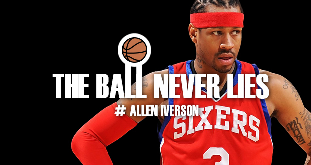 Allen Iverson / The Ball Never Lies
