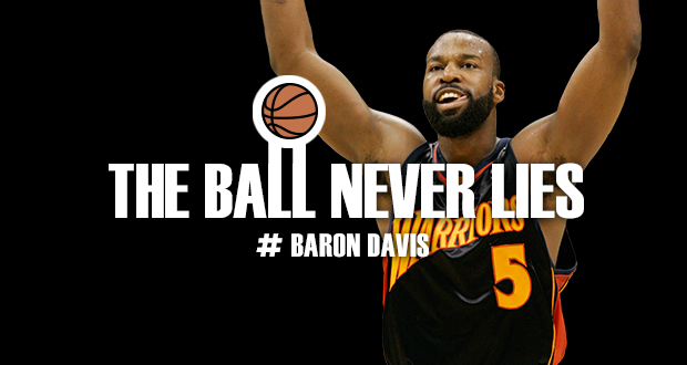 Baron Davis - The Ball Never Lies