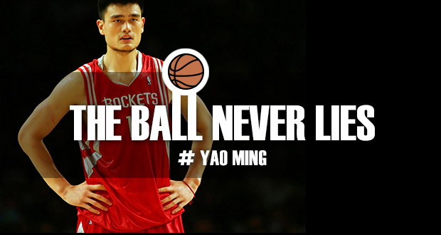 Yao Ming - The Ball Never Lies
