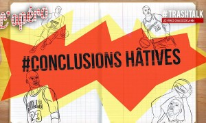 Conclusions Hâtives