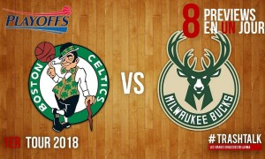 Celtics - Bucks Playoffs 2018