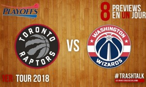 Raptors - Wizards Playoffs 2018